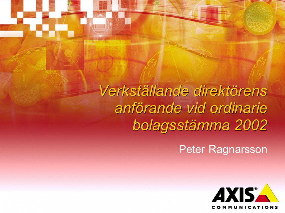 Verkställande direktörens anförande vid ordinarie bolagsstämma 2002 Peter Ragnarsson