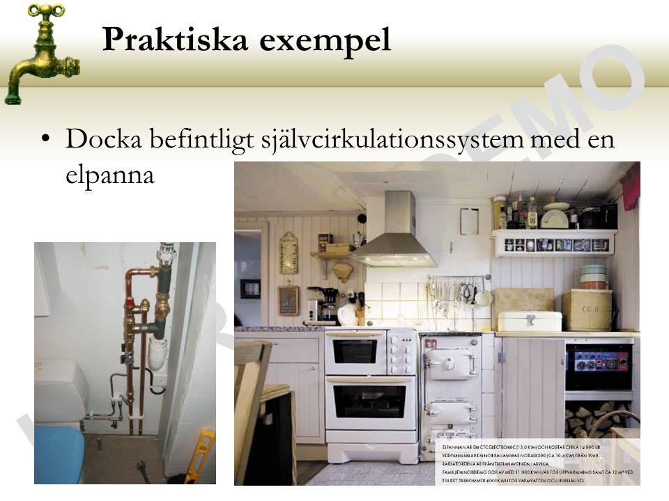 UTDRAG - DEMO Praktiska exempel •Docka befintligt självcirkulationssystem med en elpanna