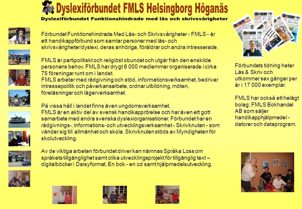Förbundet Funktionshindrade Med Läs- och Skrivsvårigheter - FMLS - är ett handikappförbund som samlar personer med läs- och skrivsvårigheter/dyslexi, deras anhöriga, föräldrar och andra intresserade.