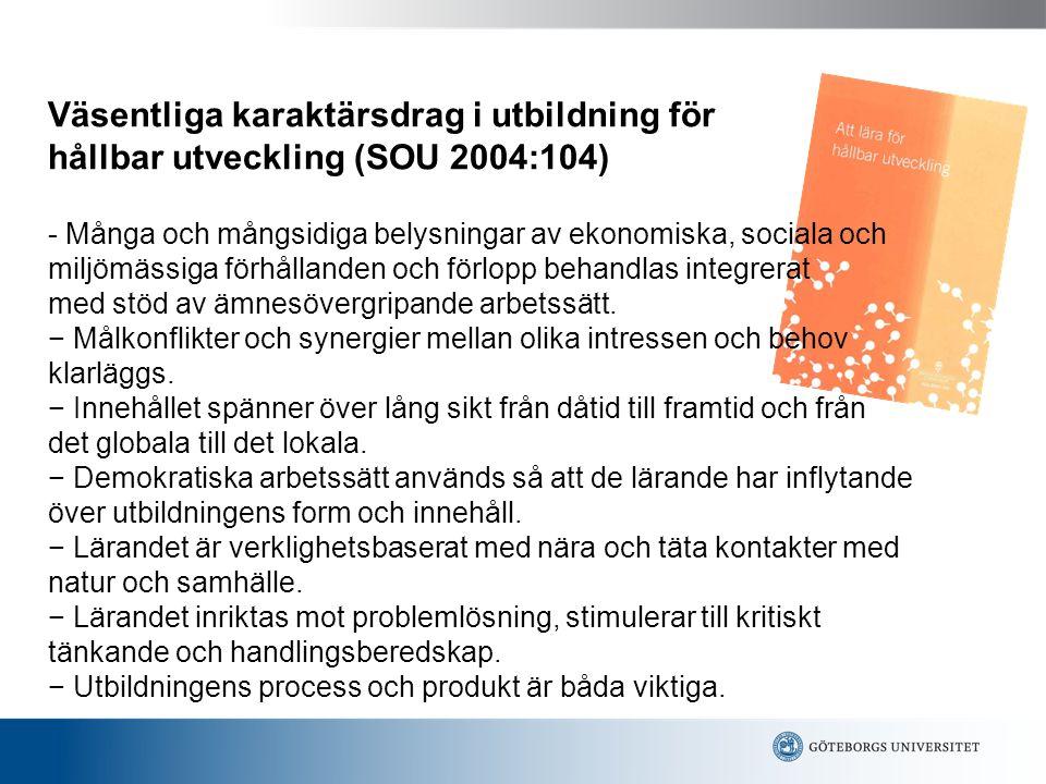Väsentliga karaktärsdrag i utbildning för hållbar utveckling (SOU 2004:104) - Många och mångsidiga belysningar av ekonomiska, sociala och miljömässiga