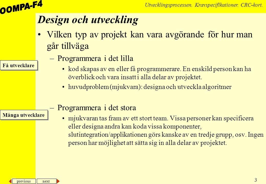 previous next 3 Utvecklingsprocessen.Kravspecifikationer.