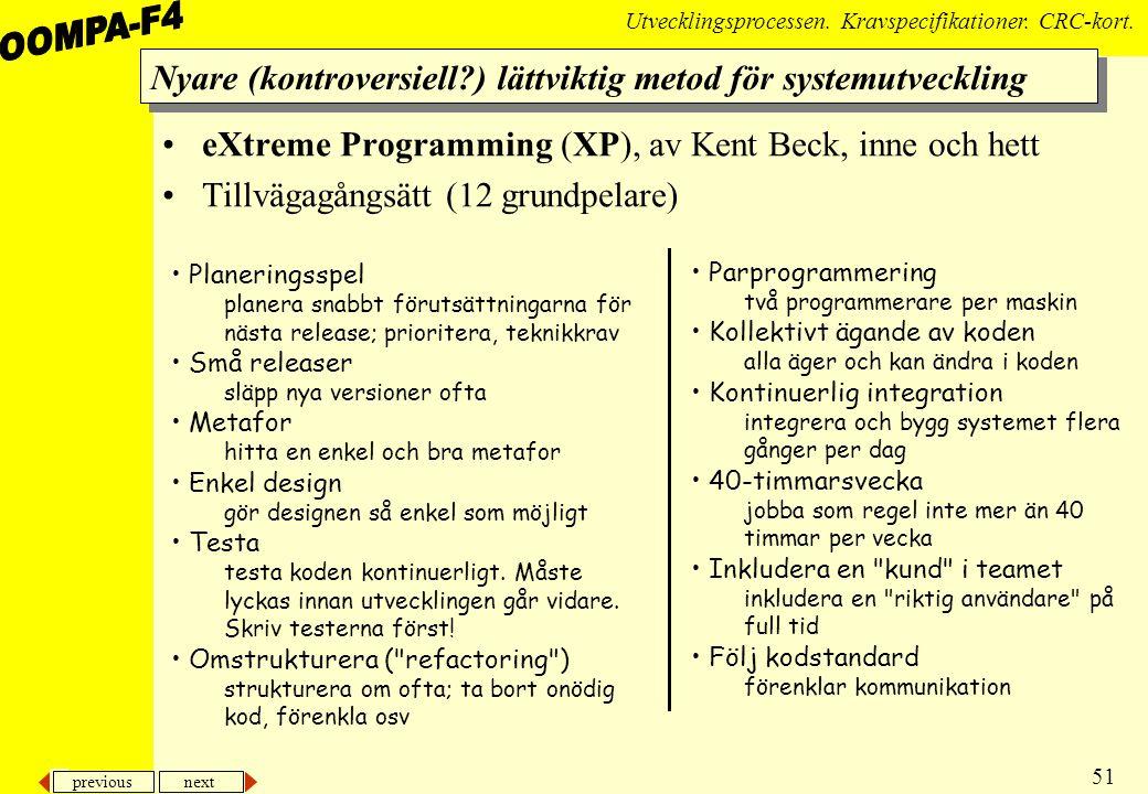 previous next 51 Utvecklingsprocessen.Kravspecifikationer.