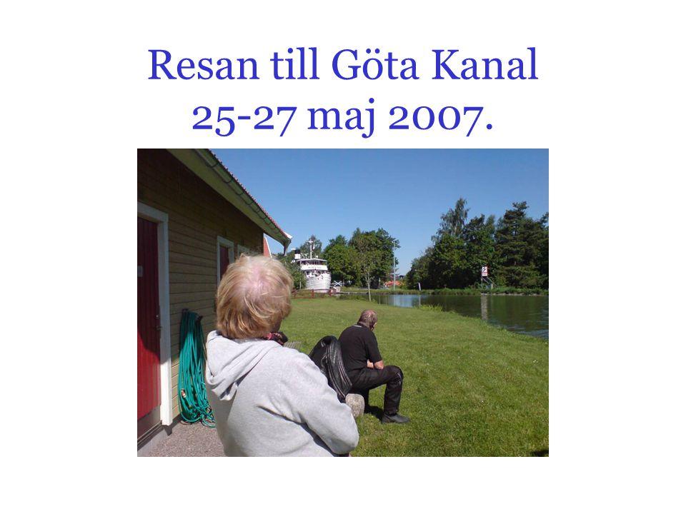 Resan till Göta Kanal 25-27 maj 2007.