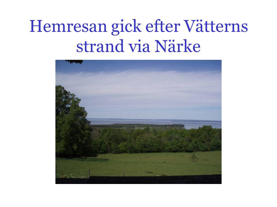 Hemresan gick efter Vätterns strand via Närke