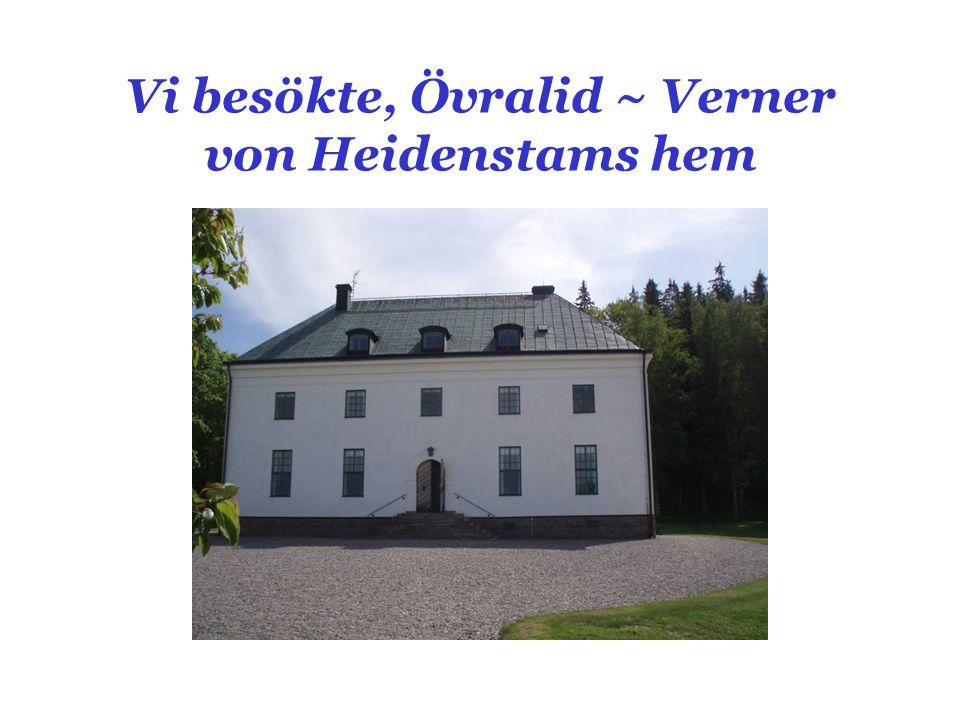 Vi besökte, Övralid ~ Verner von Heidenstams hem