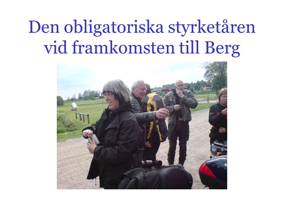 Den obligatoriska styrketåren vid framkomsten till Berg