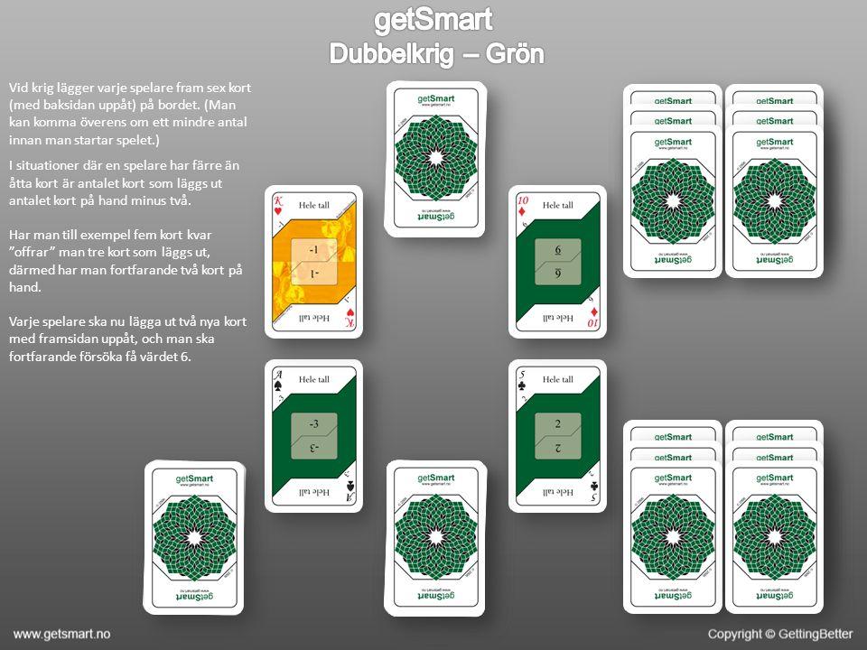 Vid krig lägger varje spelare fram sex kort (med baksidan uppåt) på bordet. (Man kan komma överens om ett mindre antal innan man startar spelet.) I si