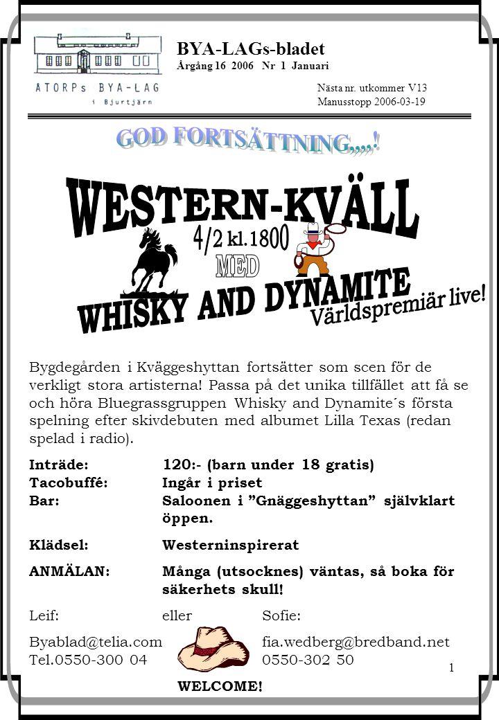 1 BYA-LAGs-bladet Årgång 16 2006 Nr 1 Januari Nästa nr.