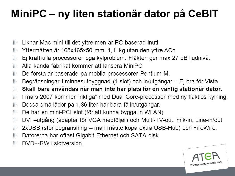 MiniPC – ny liten stationär dator på CeBIT Liknar Mac mini till det yttre men är PC-baserad inuti Yttermåtten är 165x165x50 mm. 1,1 kg utan den yttre
