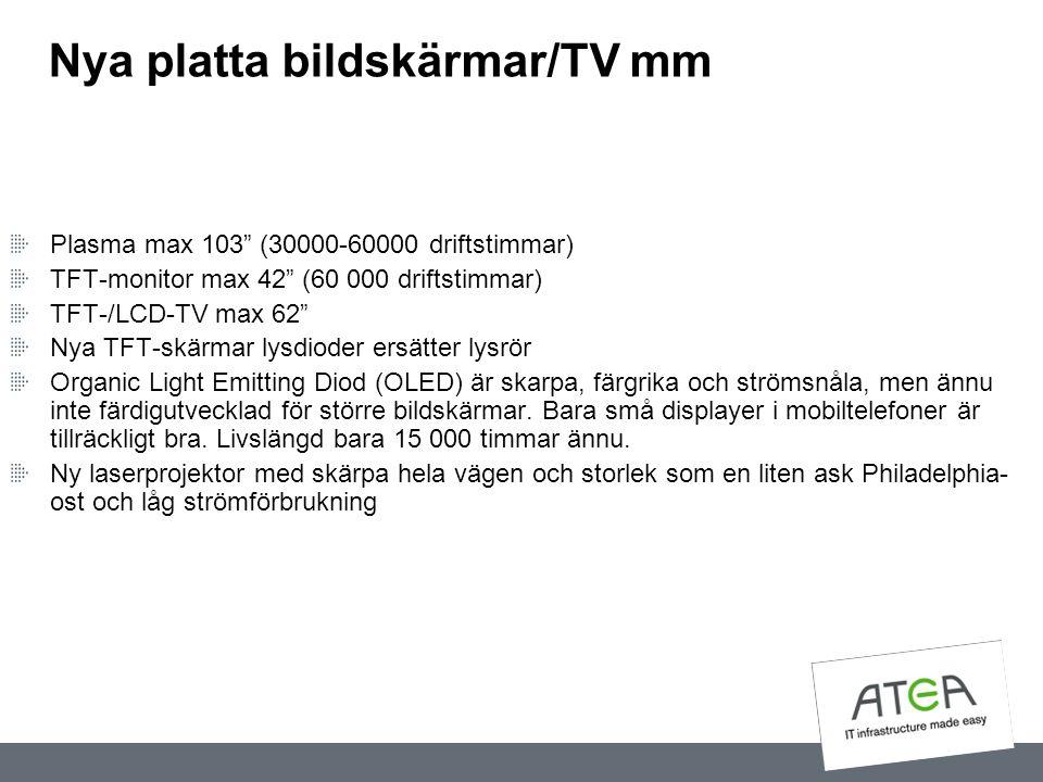 "Nya platta bildskärmar/TV mm Plasma max 103"" (30000-60000 driftstimmar) TFT-monitor max 42"" (60 000 driftstimmar) TFT-/LCD-TV max 62"" Nya TFT-skärmar"