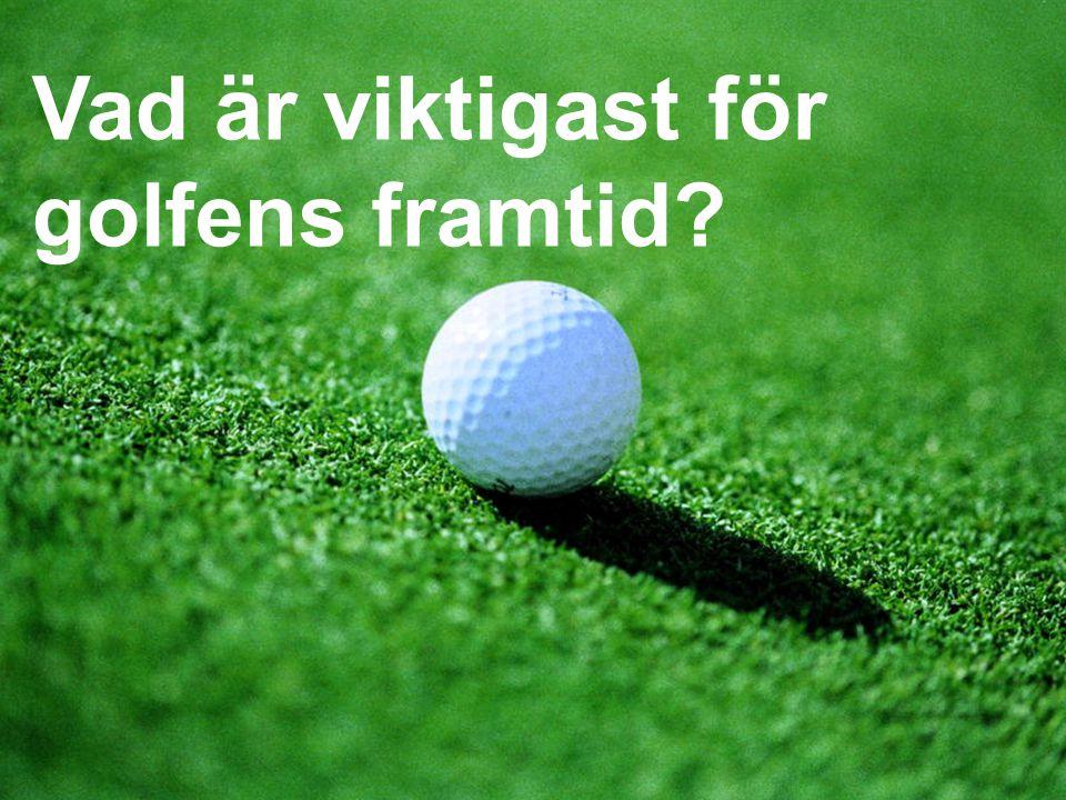 Vad är viktigast för golfens framtid