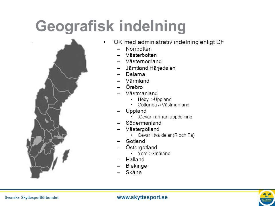 Svenska Skyttesportförbundet www.skyttesport.se Geografisk indelning •OK med administrativ indelning enligt DF –Norrbotten –Västerbotten –Västernorrla