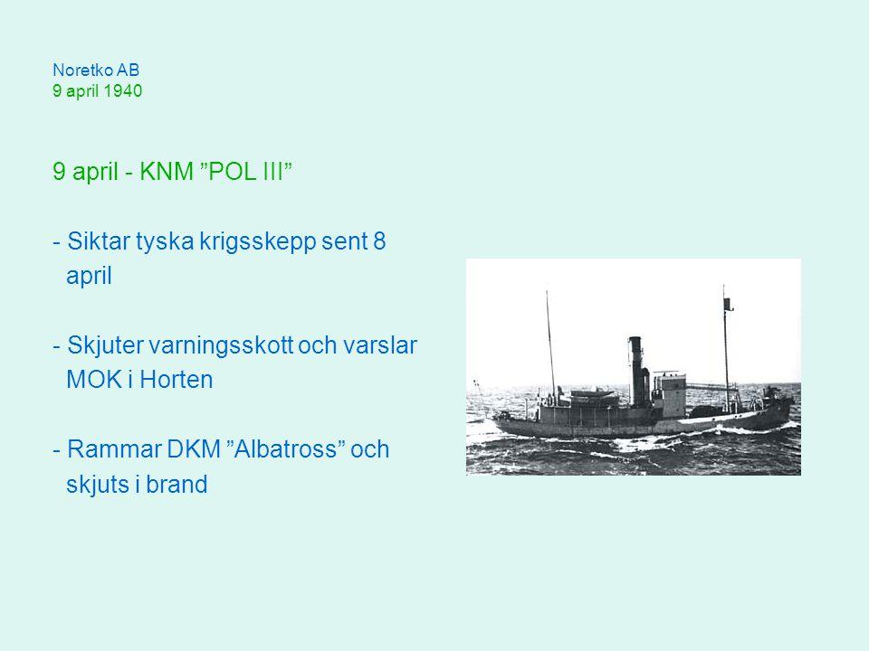 Noretko AB 9 april 1940 Kaptein Leif Welding-Olsen - Norges första stupade - Stupade 9 april ca1.500 (1200 Ty – 300 No)