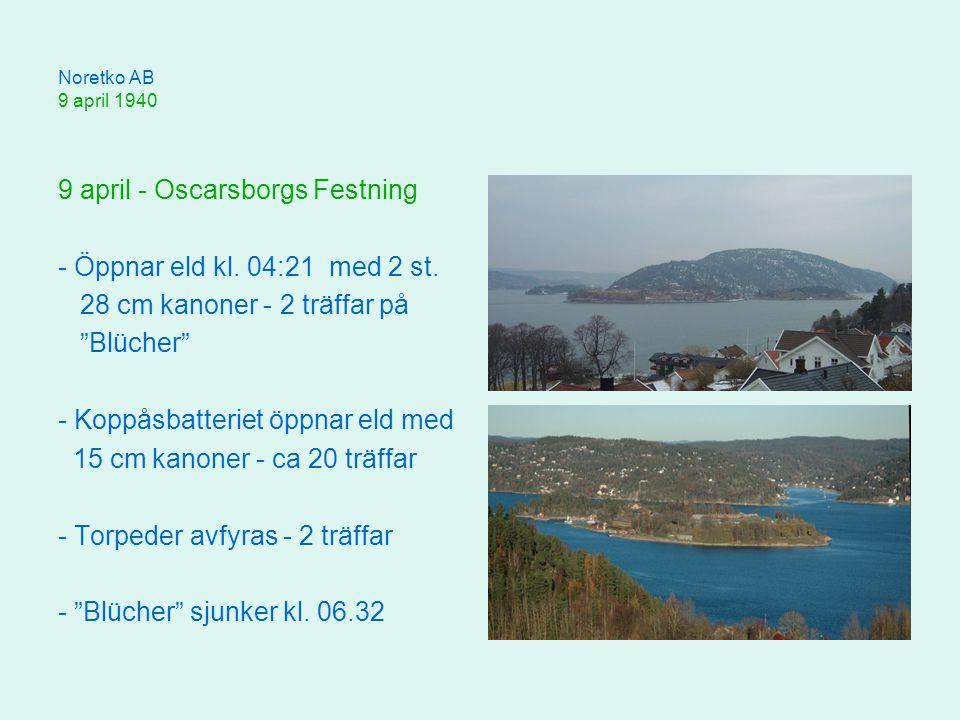 Noretko AB 9 april 1940 9 april - Oscarsborgs Festning - Öppnar eld kl.