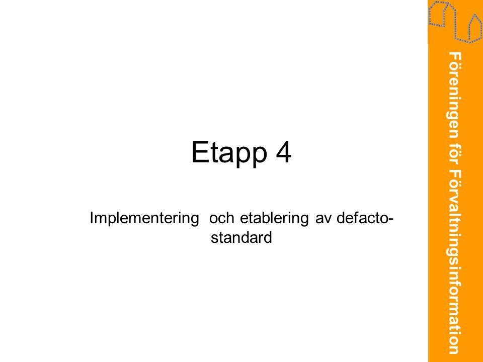 Föreningen för Förvaltningsinformation Etapp 4 Implementering och etablering av defacto- standard