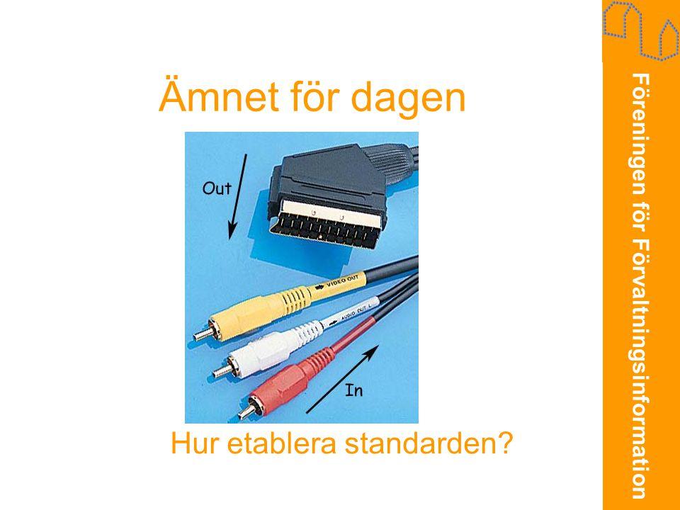 Föreningen för Förvaltningsinformation Ämnet för dagen Hur etablera standarden?