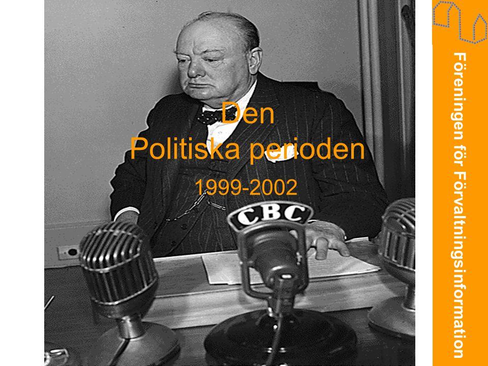 Föreningen för Förvaltningsinformation Den Politiska perioden 1999-2002