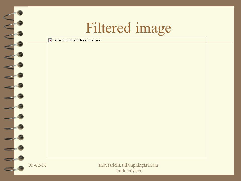 03-02-18Industriella tillämpningar inom bildanalysen Filtered image