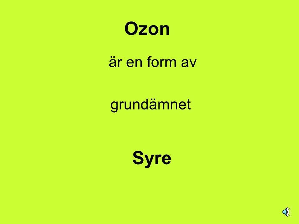 Ozon är en form av grundämnet Syre