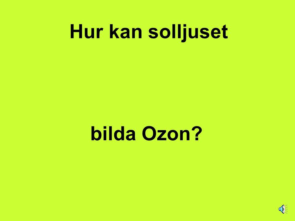 Hur kan solljuset bilda Ozon?