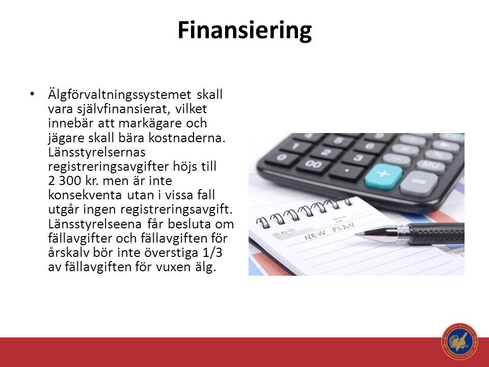 Finansiering • Älgförvaltningssystemet skall vara självfinansierat, vilket innebär att markägare och jägare skall bära kostnaderna. Länsstyrelsernas r