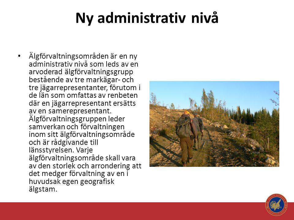 Ny administrativ nivå • Älgförvaltningsområden är en ny administrativ nivå som leds av en arvoderad älgförvaltningsgrupp bestående av tre markägar- oc
