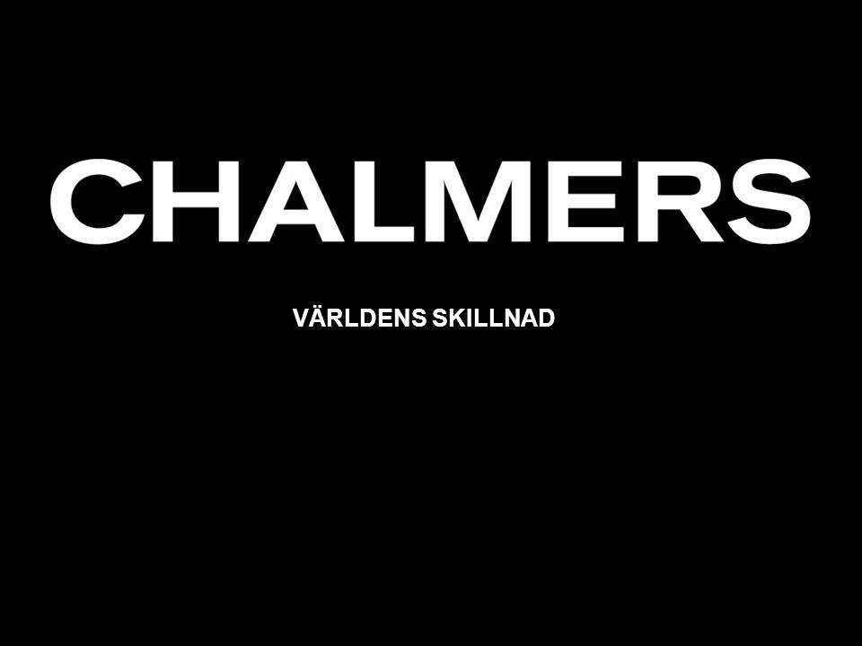 Chalmers University of Technology VÄRLDENS SKILLNAD