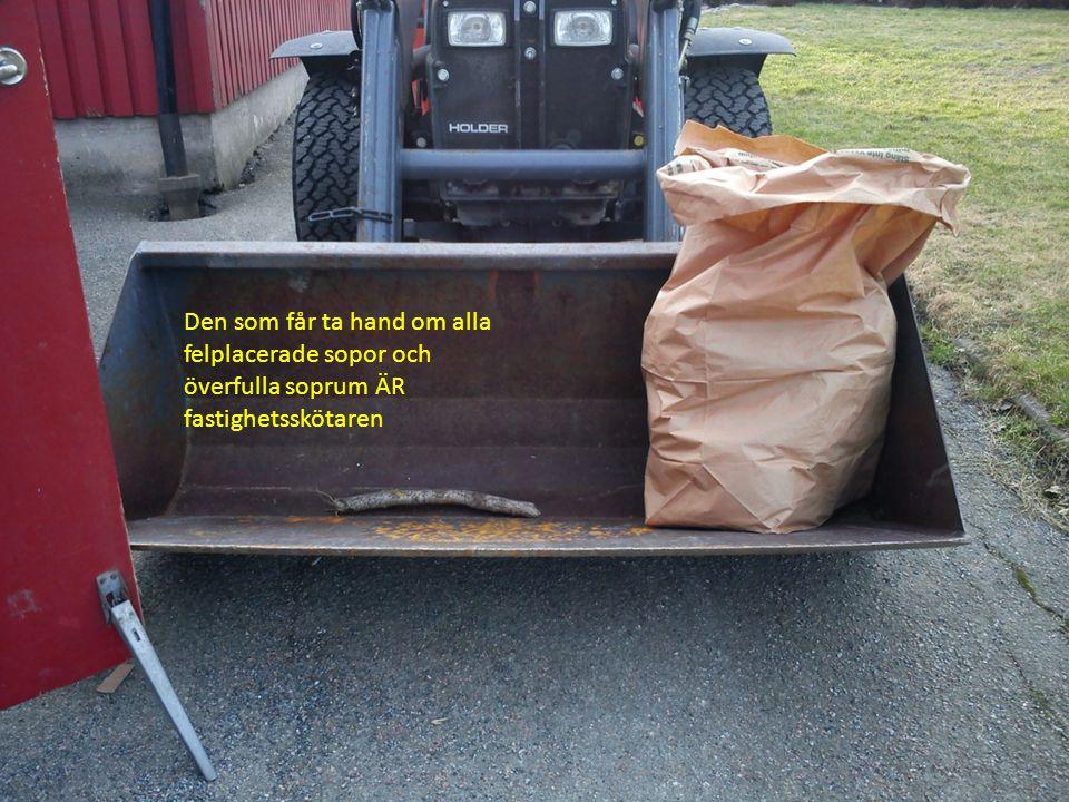 Den som får ta hand om alla felplacerade sopor och överfulla soprum ÄR fastighetsskötaren