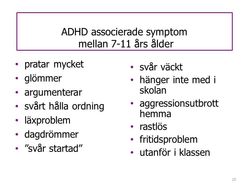 """20 ADHD associerade symptom mellan 7-11 års ålder • pratar mycket • glömmer • argumenterar • svårt hålla ordning • läxproblem • dagdrömmer • """"svår sta"""