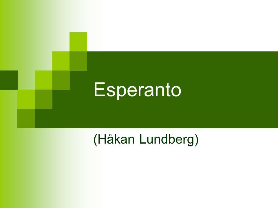 Målen med esperanto  Underlätta kommunikation mellan olika folk  Fungera som ett brospråk  Allas andraspråk (äldre esperantister)  Kul språk för oss som kan det (ungdomar)  Alternativ till engelskan
