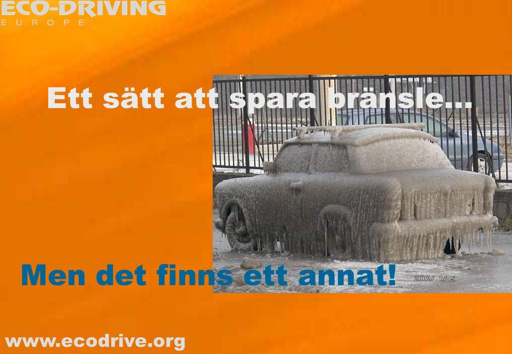 www.ecodrive.org www.spritspar.at www.transportlearning.net Miljöpåverkan ECO-DRIVING minskar utsläppen och förbättrar miljön lokalt