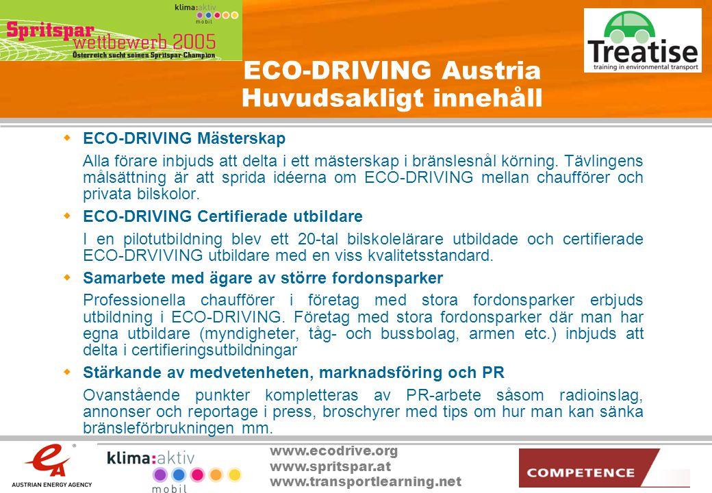 www.ecodrive.org www.spritspar.at www.transportlearning.net ECO-DRIVING Austria Huvudsakligt innehåll  ECO-DRIVING Mästerskap Alla förare inbjuds att