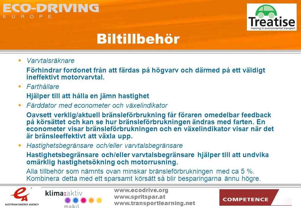 www.ecodrive.org www.spritspar.at www.transportlearning.net Biltillbehör  Varvtalsräknare Förhindrar fordonet från att färdas på högvarv och därmed p