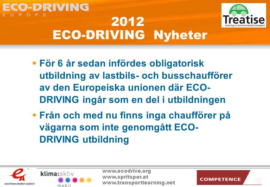 www.ecodrive.org www.spritspar.at www.transportlearning.net 2012 ECO-DRIVING Nyheter  För 6 år sedan infördes obligatorisk utbildning av lastbils- oc