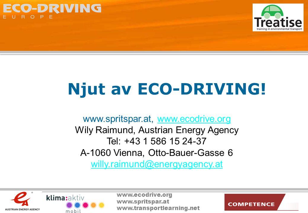 www.ecodrive.org www.spritspar.at www.transportlearning.net Njut av ECO-DRIVING! www.spritspar.at, www.ecodrive.orgwww.ecodrive.org Wily Raimund, Aust