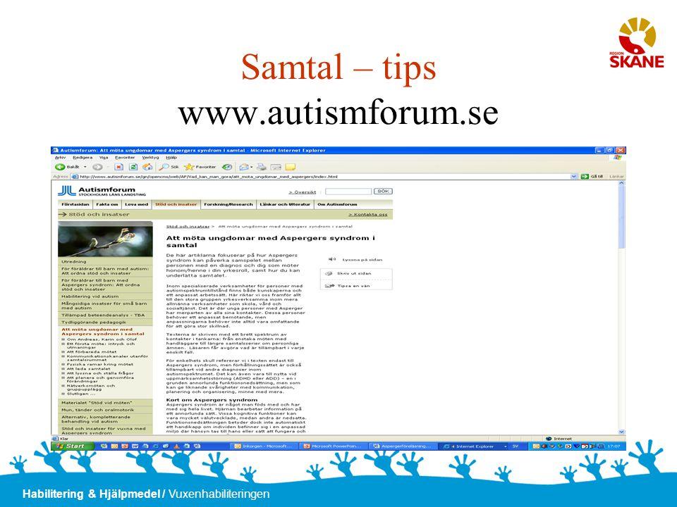 Habilitering & Hjälpmedel / Vuxenhabiliteringen Samtal – tips www.autismforum.se