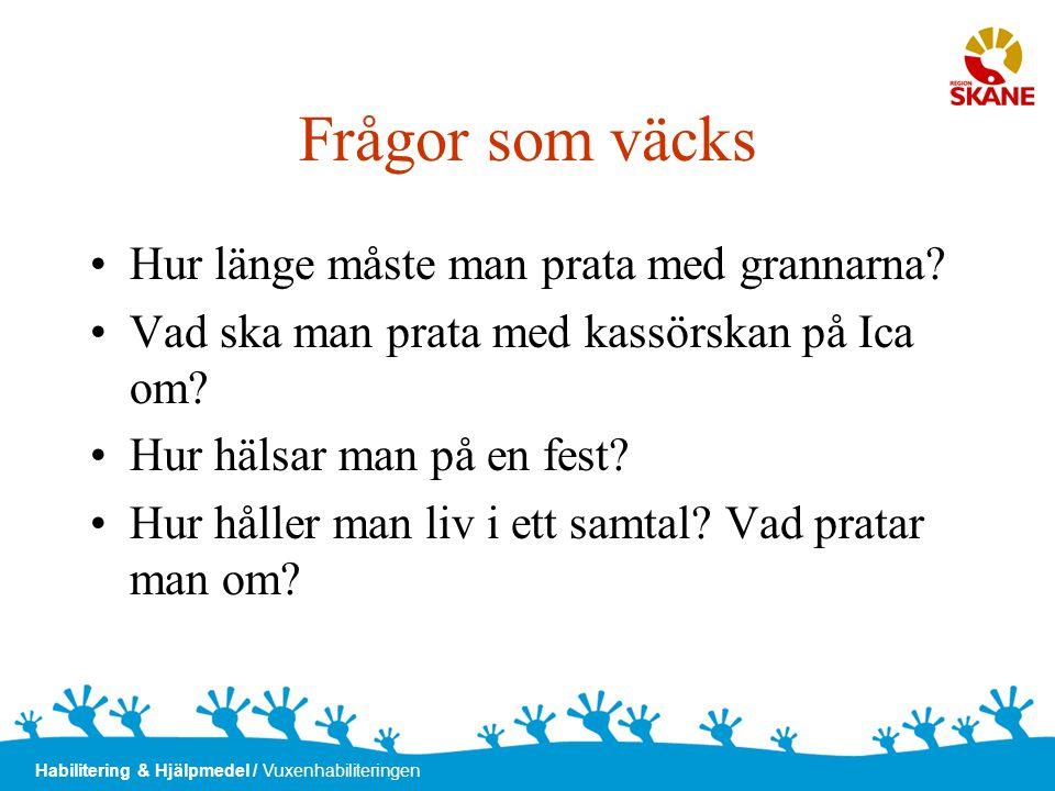 Habilitering & Hjälpmedel / Vuxenhabiliteringen Varför pragmatiska svårigheter.