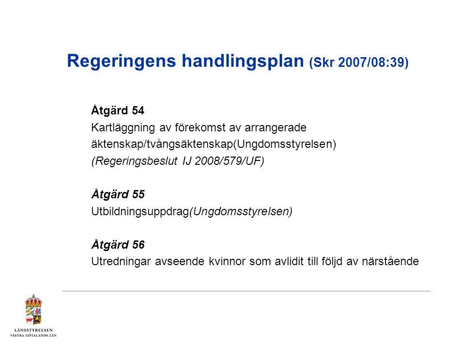 Regeringens handlingsplan (Skr 2007/08:39) Åtgärd 54 Kartläggning av förekomst av arrangerade äktenskap/tvångsäktenskap(Ungdomsstyrelsen) (Regeringsbe