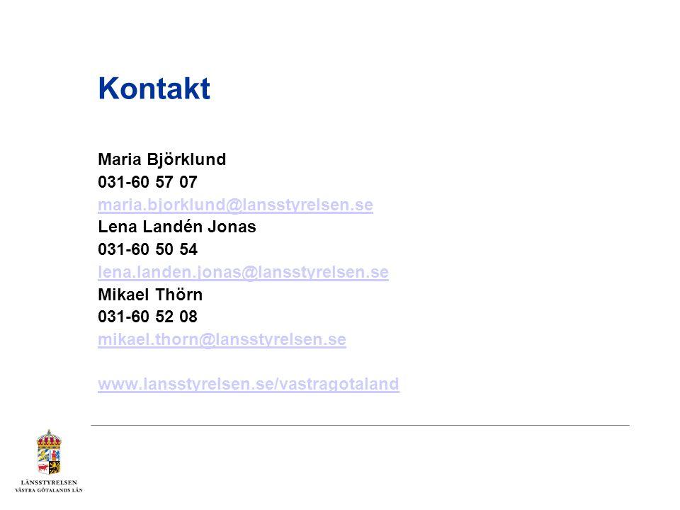 Kontakt Maria Björklund 031-60 57 07 maria.bjorklund@lansstyrelsen.se Lena Landén Jonas 031-60 50 54 lena.landen.jonas@lansstyrelsen.se Mikael Thörn 0