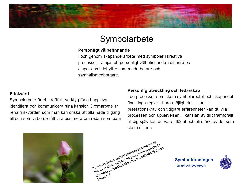 Symbolarbete Symbolföreningen - terapi och pedagogik Friskvård Symbolarbete är ett kraftfullt verktyg för att uppleva, identifiera och kommunicera sin