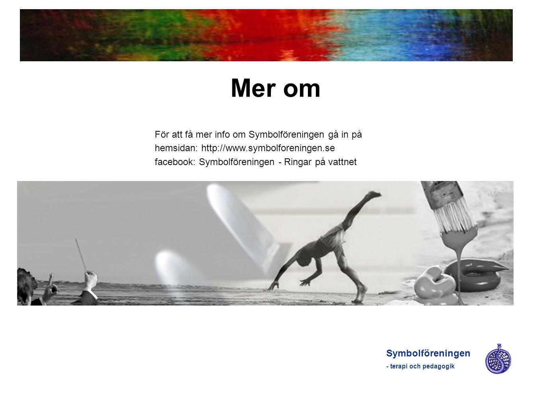 Symbolföreningen - terapi och pedagogik Mer om För att få mer info om Symbolföreningen gå in på hemsidan: http://www.symbolforeningen.se facebook: Sym