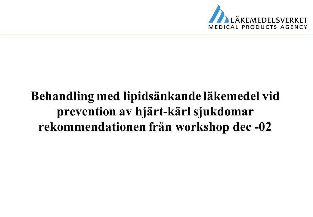 Behandling med lipidsänkande läkemedel vid prevention av hjärt-kärl sjukdomar rekommendationen från workshop dec -02