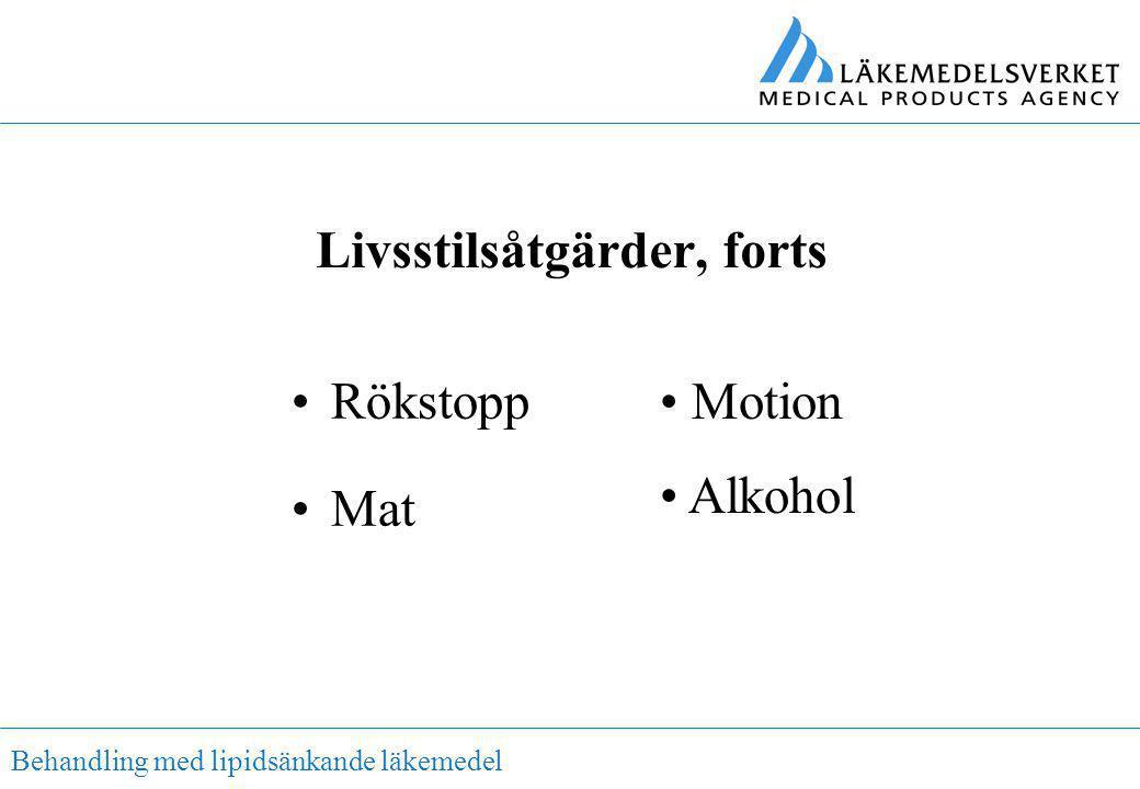Behandling med lipidsänkande läkemedel Livsstilsåtgärder, forts •Rökstopp •Mat • Motion • Alkohol