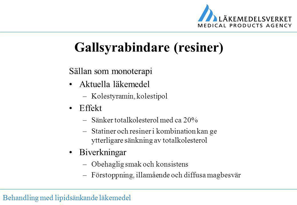 Behandling med lipidsänkande läkemedel Gallsyrabindare (resiner) Sällan som monoterapi •Aktuella läkemedel –Kolestyramin, kolestipol •Effekt –Sänker t