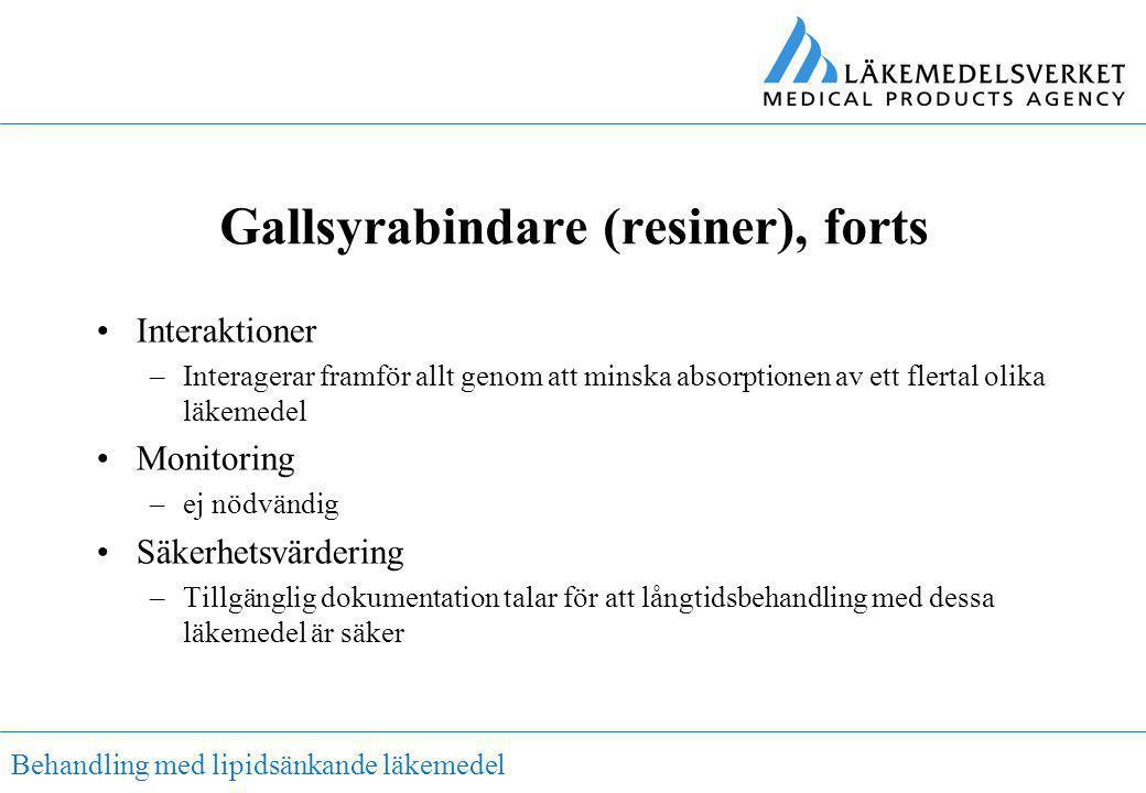 Behandling med lipidsänkande läkemedel Gallsyrabindare (resiner), forts •Interaktioner –Interagerar framför allt genom att minska absorptionen av ett
