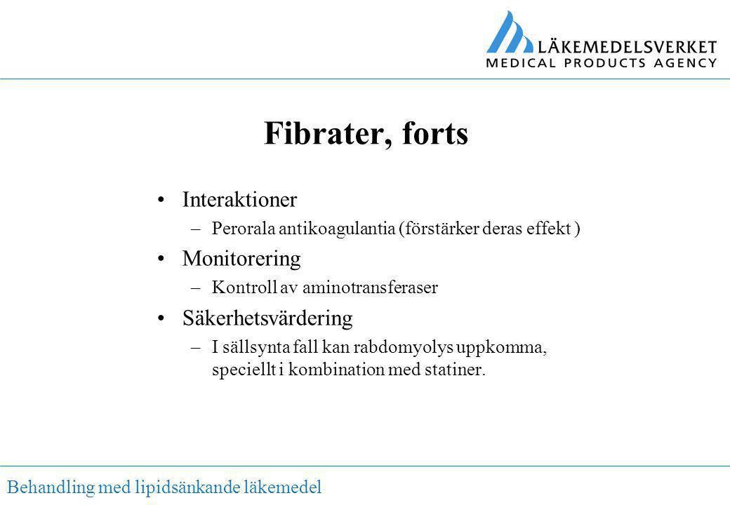 Behandling med lipidsänkande läkemedel Fibrater, forts •Interaktioner –Perorala antikoagulantia (förstärker deras effekt ) •Monitorering –Kontroll av