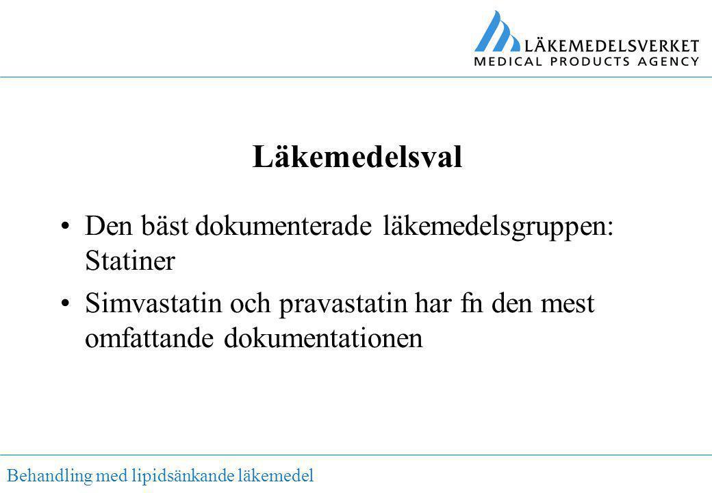Behandling med lipidsänkande läkemedel Läkemedelsval •Den bäst dokumenterade läkemedelsgruppen: Statiner •Simvastatin och pravastatin har fn den mest
