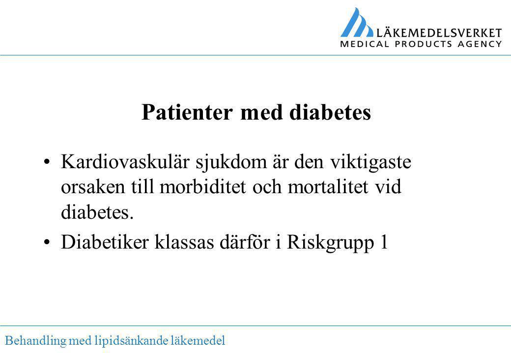 Behandling med lipidsänkande läkemedel Patienter med diabetes •Kardiovaskulär sjukdom är den viktigaste orsaken till morbiditet och mortalitet vid dia