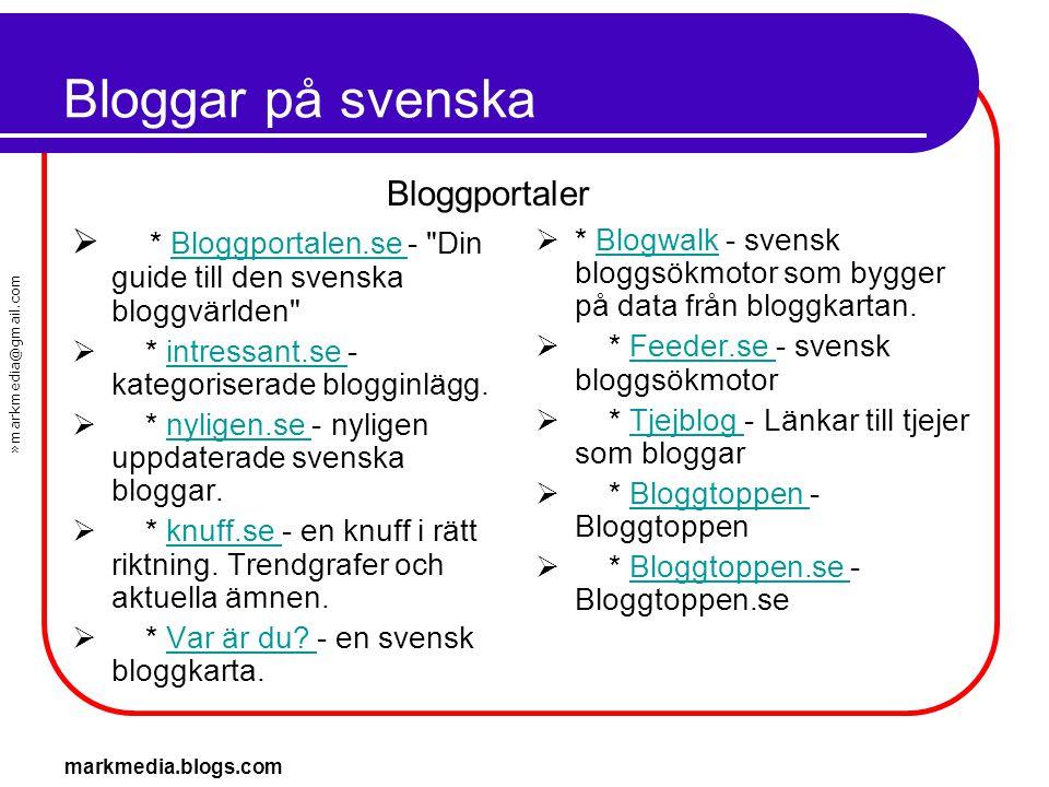 »markmedia@gmail.com markmedia.blogs.com Bloggar på svenska  * Bloggportalen.se -