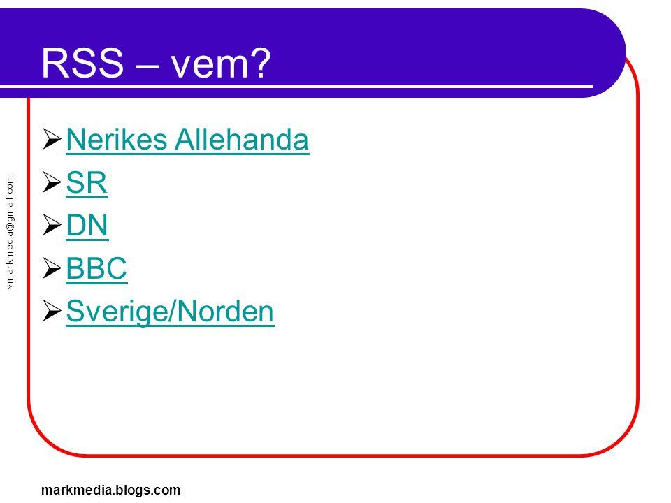 »markmedia@gmail.com markmedia.blogs.com RSS – vem?  Nerikes Allehanda Nerikes Allehanda  SR SR  DN DN  BBC BBC  Sverige/Norden Sverige/Norden